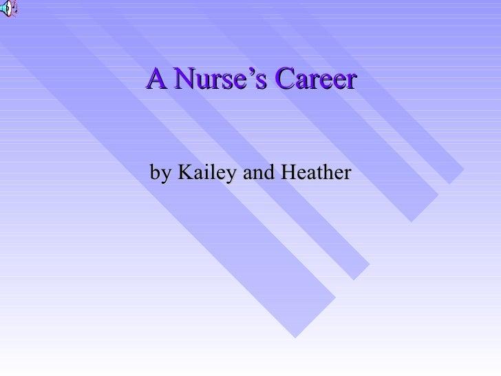 A Nurse's Career by Kailey and Heather