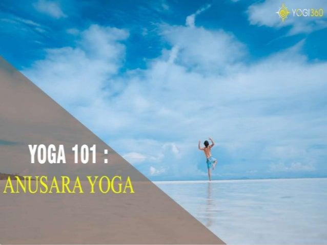 Yoga 101 What Is Anusara Yoga