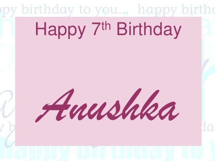 Happy 7th Birthday<br />Anushka<br />