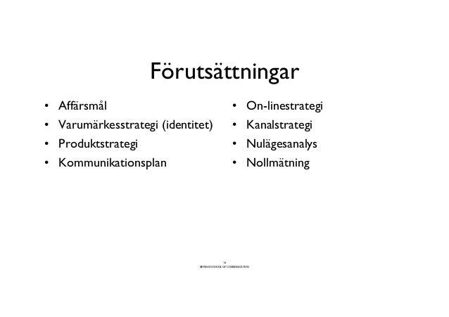 Förutsättningar                                    • Affärsmål                                   • On-linestrategi•...