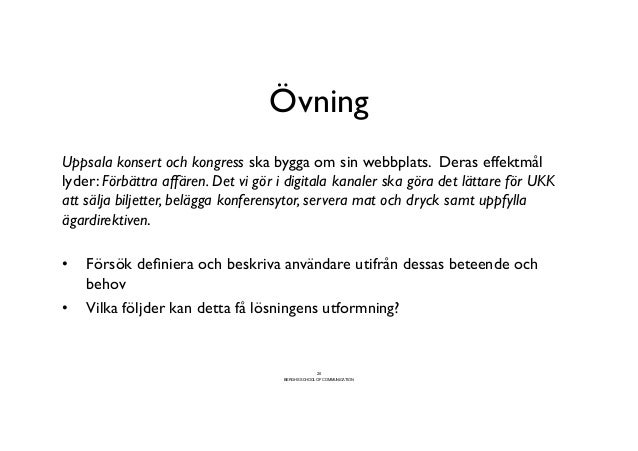 Övning                                        Uppsala konsert och kongress ska bygga om sin webbplats. Deras effektmållyd...