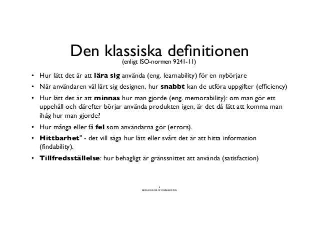Den klassiska definitionen                                (enligt ISO-normen 9241-11)                                      ...