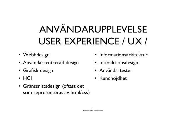 ANVÄNDARUPPLEVELSE         USER EXPERIENCE / UX /• Webbdesign                                   • Informationsarkitekt...