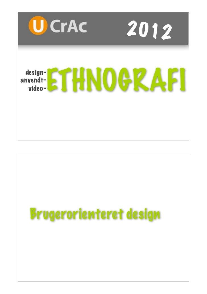 2012       ETHNOGRAFI design-anvendt-  video-  Brugerorienteret design