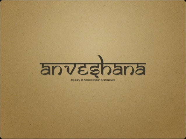 Anveshana  Mystery of Ancient Indian Architecture