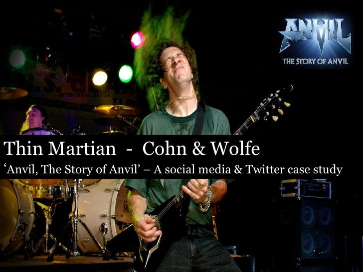 """Thin Martian - Cohn & Wolfe """"Anvil, The Story of Anvil"""" – A social media & Twitter case study"""