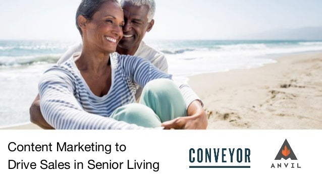 Content Marketing to Drive Sales in Senior Living
