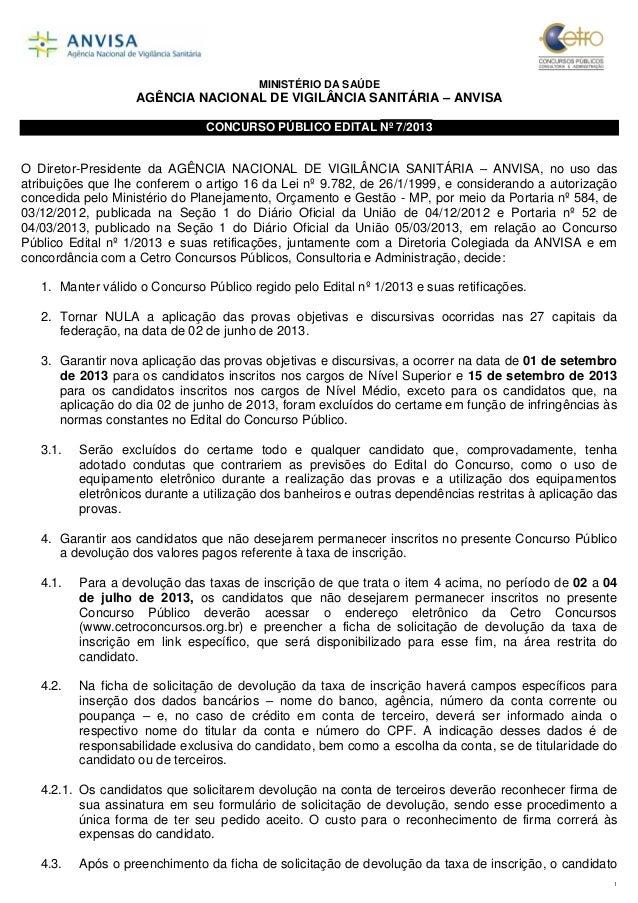 1 MINISTÉRIO DA SAÚDE AGÊNCIA NACIONAL DE VIGILÂNCIA SANITÁRIA – ANVISA CONCURSO PÚBLICO EDITAL Nº 7/2013 O Diretor-Presid...