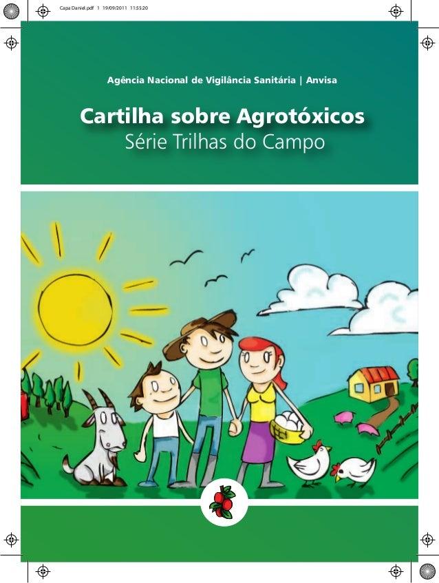 Cartilha sobre Agrotóxicos Série Trilhas do Campo Agência Nacional de Vigilância Sanitária | Anvisa Capa Daniel.pdf 1 19/0...
