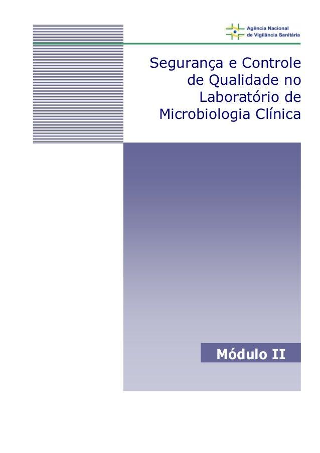 Segurança e Controle de Qualidade no Laboratório de Microbiologia Clínica Módulo II
