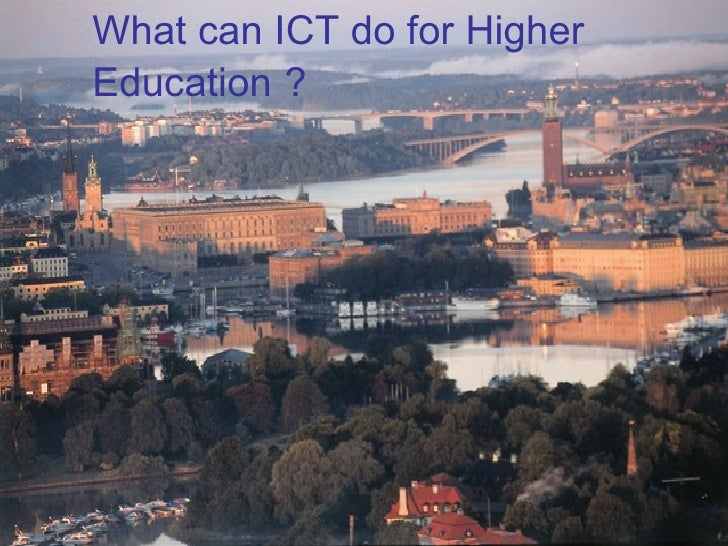 What can ICT do for Higher Education   ?