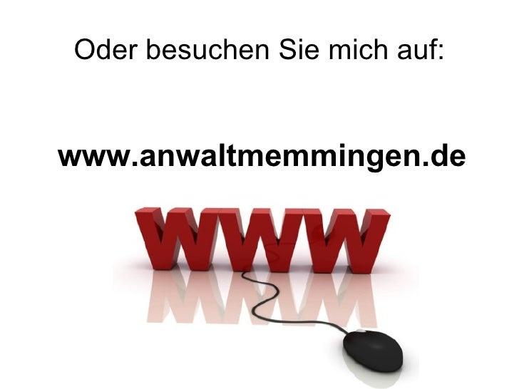 Oder besuchen Sie mich auf:www.anwaltmemmingen.de