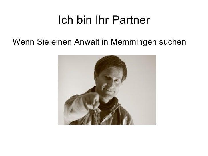 Ich bin Ihr PartnerWenn Sie einen Anwalt in Memmingen suchen