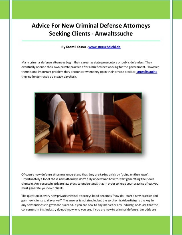 Advice For New Criminal Defense Attorneys Seeking Clients - Anwaltssuche _________________________________________________...