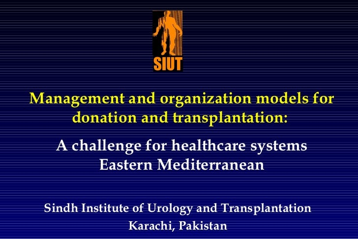 Management and organization models for donation and transplantation:  A challenge for healthcare systems Eastern Mediterra...