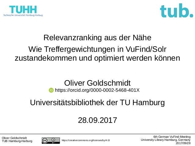 Relevanzranking aus der Nähe Wie Treffergewichtungen in VuFind/Solr zustandekommen und optimiert werden können Oliver Gold...