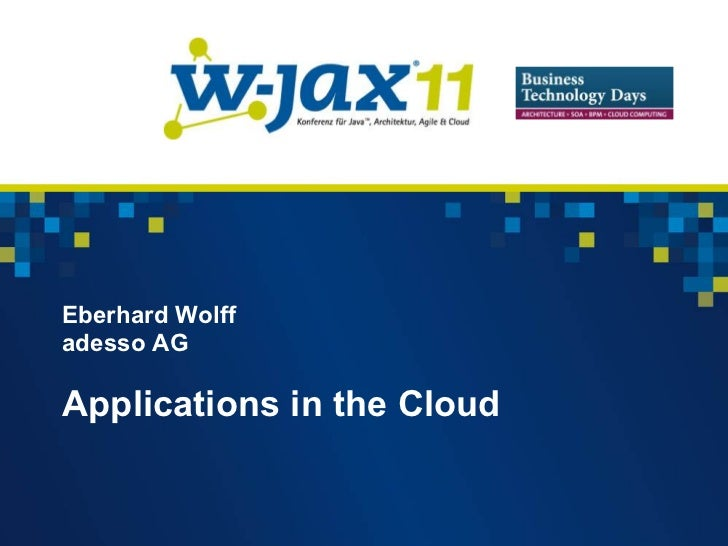 Eberhard Wolffadesso AGApplications in the Cloud
