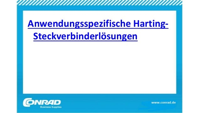 Anwendungsspezifische Harting- Steckverbinderlösungen