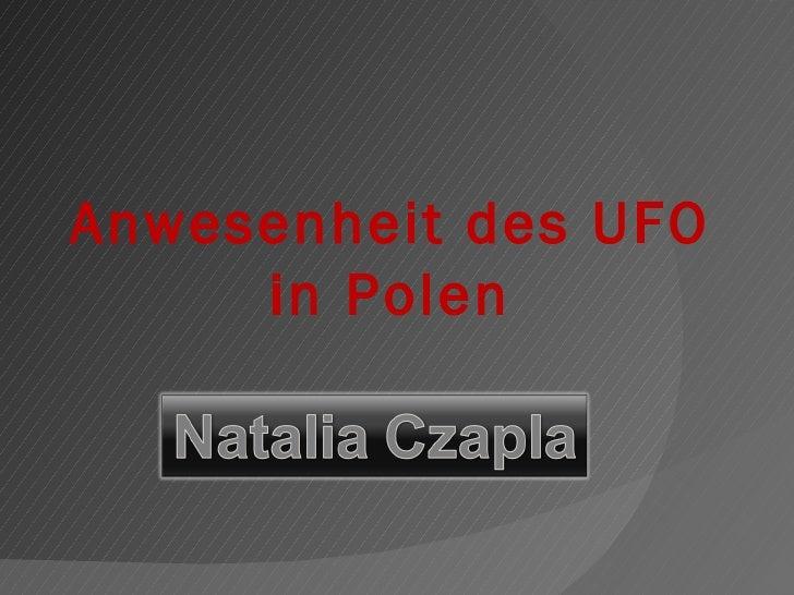 Anwesenheit des UFO     in Polen