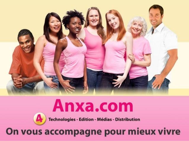 Anxa TechnologiesPrésentation corporate 2010 On vous accompagne pour mieux vivre