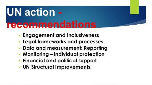 UN action - recommendations ▶ Engagement and Inclusiveness ▶ Legal frameworks and processes ▶ Data and measurement: Report...