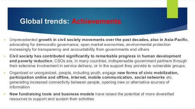 Global trends: Achievements ▶ Unprecedented growth in civil society movements over the past decades, also in Asia-Pacific,...