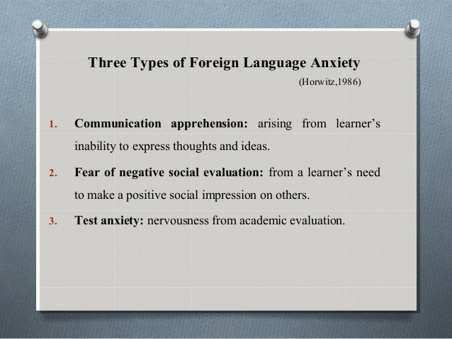 influence of fear of negative evaluation The effects of fear of negative evaluation on learners are to be emphasised  language anxiety and fear of negative evaluation has not been.