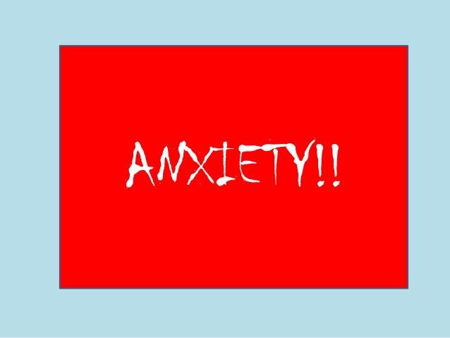 ANXIETY!!