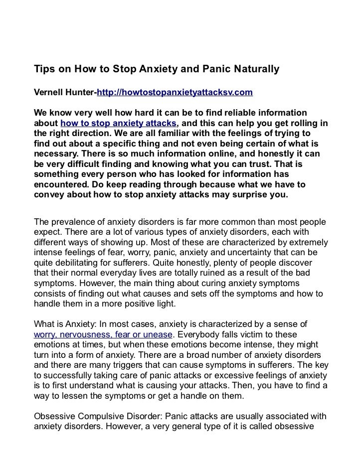 Tips on How to Stop Anxiety and Panic NaturallyVernell Hunter-http://howtostopanxietyattacksv.comWe know very well how har...