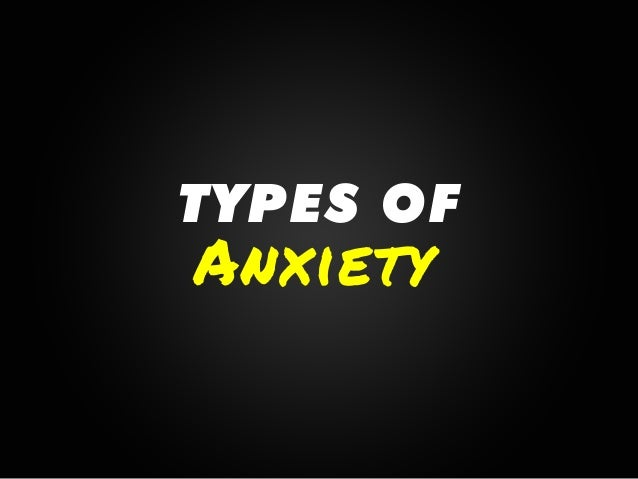 Anxiety   SOCIAL   Persistent fear about social situations & being around people. One of the most common anxiety disor...