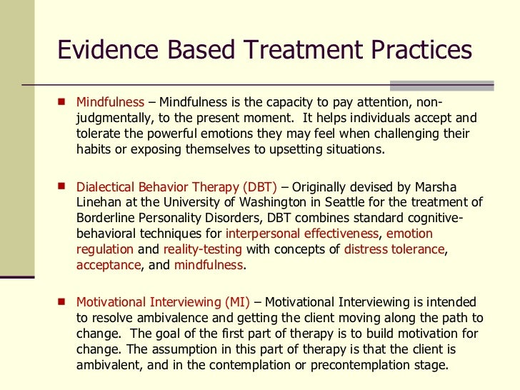 evidence based treatment Collection of evidence-based practices for children and adolescents with mental health treatment needs - 6th edition to view the collection in its entirety, please click senate document 6 or click the collection - 6th edition (printer-friendly version) to view an individual chapter of the collection in pdf format, please use the links below.