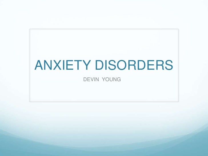 ANXIETY DISORDERS     DEVIN YOUNG