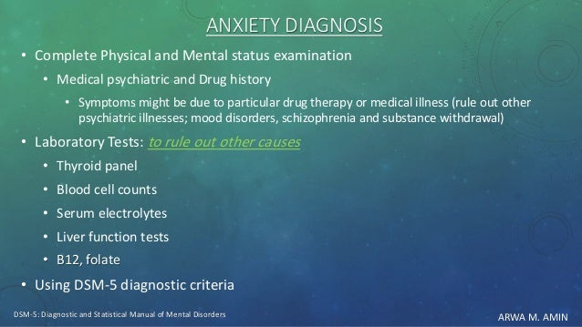 ARWA M. AMIN ANXIETY DIAGNOSIS • Complete Physical and Mental status examination • Medical psychiatric and Drug history • ...