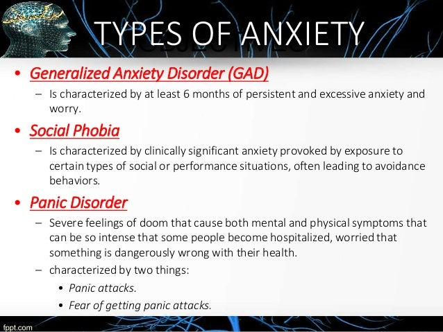 the types of anxiety disorders Anxiety is a common occurrence when a person faces potentially problematic or dangerous situations it is also felt when a person perceives an external threat.