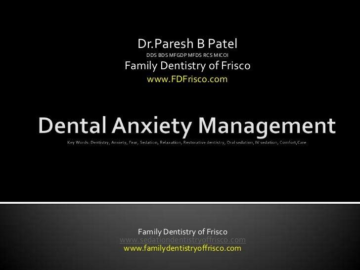 Dr.Paresh B Patel       DDS BDS MFGDP MFDS RCS MICOI Family Dentistry of Frisco       www.FDFrisco.com   Family Dentistry ...