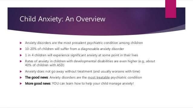 an overview of anxiety disorders Learn about the causes of anxiety, how to tell if your child has an anxiety disorder and how best to respond.