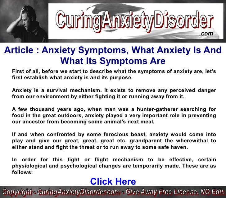 Article : Anxiety Symptoms, What Anxiety Is And              What Its Symptoms Are  First of all, before we start to descr...