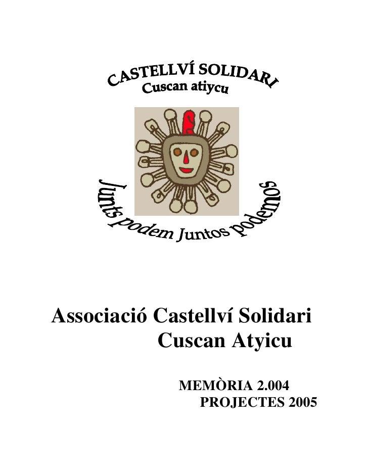 Associació Castellví Solidari            Cuscan Atyicu               MEMÒRIA 2.004                 PROJECTES 2005