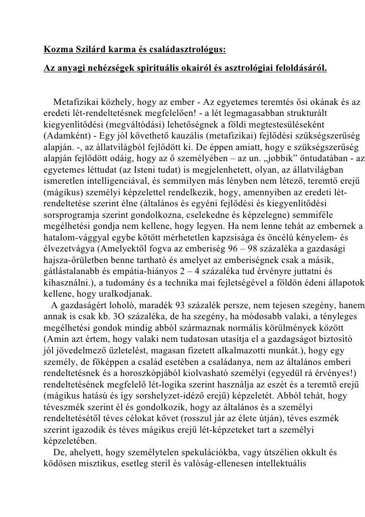 Kozma Szilárd karma és családasztrológus:Az anyagi nehézségek spirituális okairól és asztrológiai feloldásáról.   Metafizi...