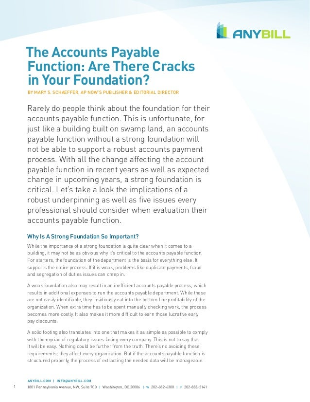 The Accounts Payable Function: Are There Cracks in Your Foundation? BY MARY S. SCHAEFFER, AP NOW'S PUBLISHER & EDITORIAL D...