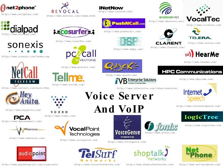 Voice Server And VoIP http://www.nuance.com/ http://www.verascape.com/ http://www.vsrusa.com/ http://www.wirenix.com/ http...