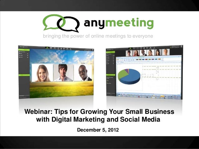 bringing the power of online meetings to everyoneWebinar: Tips for Growing Your Small Business   with Digital Marketing an...
