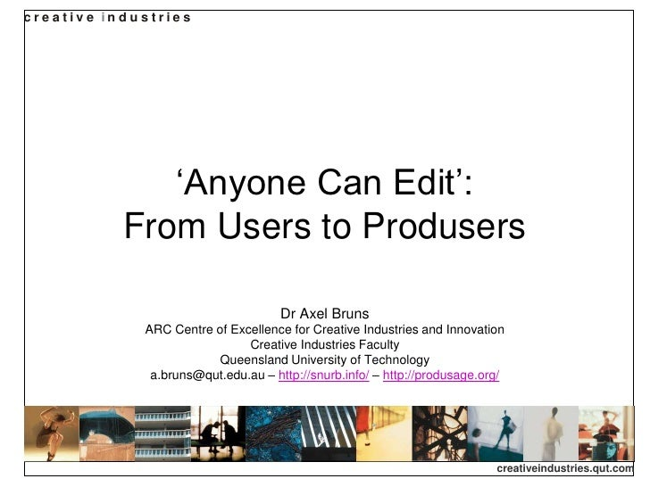 """creative in d u stries                     """"Anyone Can Edit"""":              From Users to Produsers                        ..."""
