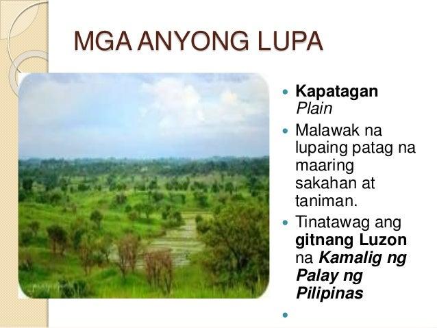 MGA ANYONG LUPA  Kapatagan Plain  Malawak na lupaing patag na maaring sakahan at taniman.  Tinatawag ang gitnang Luzon ...