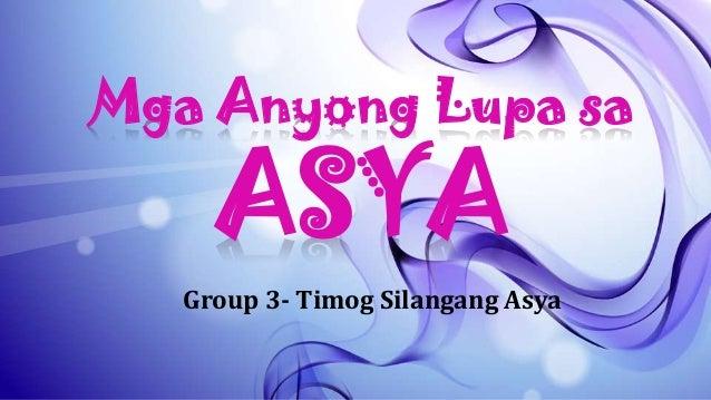 Mga Anyong Lupa sa  ASYA  Group 3- Timog Silangang Asya