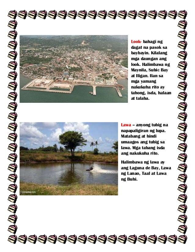 Look- bahagi ng dagat na pasok sa baybayin. Kilalang mga daungan ang look. Halimbawa ng Maynila, Subic Bay at Iligan. Ilan...