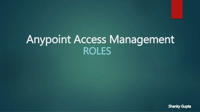 Anypoint Access Management ROLES Shanky Gupta