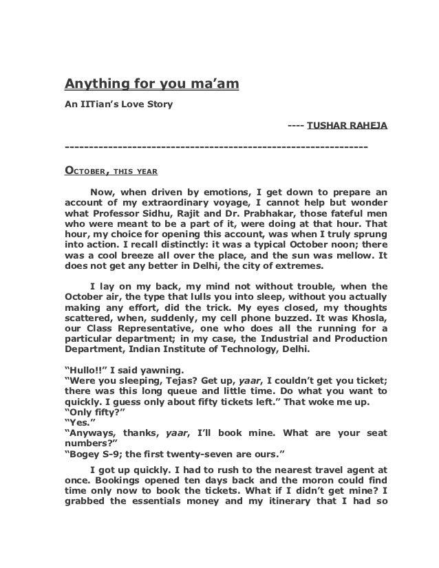 Anything for you ma'amAn IITian's Love Story                                                ---- TUSHAR RAHEJA------------...