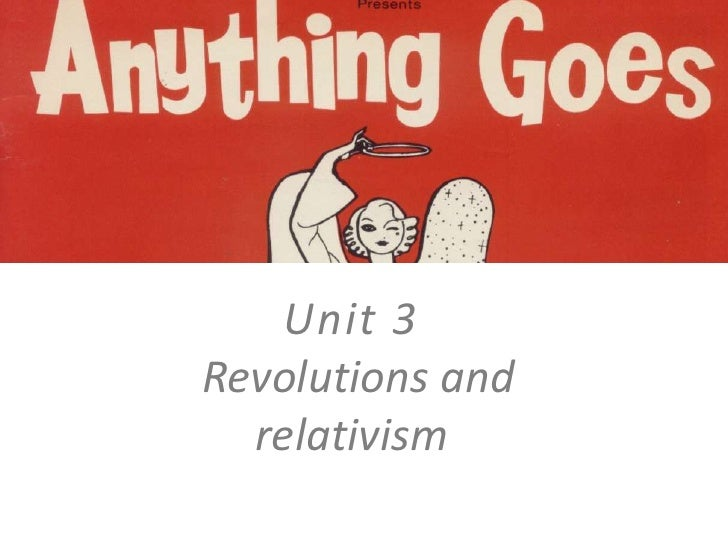 Unit 3Revolutions and relativism<br />