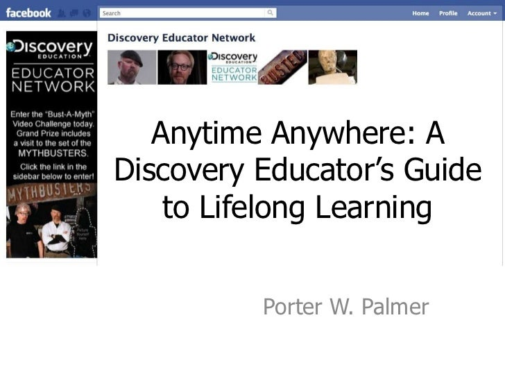 Anytime Anywhere: A Discovery Educator's Guide to Lifelong Learning<br />Porter W. Palmer<br />